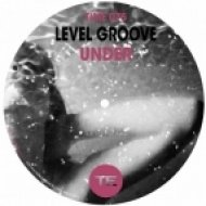 Level Groove - Under  (Original Mix)
