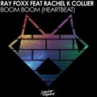 Ray Foxx feat. Rachel K Collier - Boom Boom (Heartbeat)  (Tom Piper Remix)