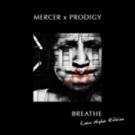 MERCER x PRODIGY, Late Night.vs.Showtek & Noise Controllers - Breathe  (CERS7G DJ Remix 2013)