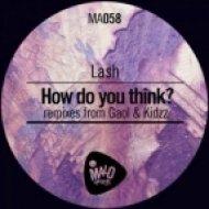 Lash - How Do You Think  (Original Mix)