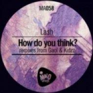 Lash - How Do You Think  (Kidzz Remix)