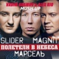 Slider & Magnit feat. Марсель - Полетели В Небеса  (Vadim Adamov & Alex Rio Radio Edit)