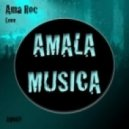 Ama Roc - Love  (Original Mix)