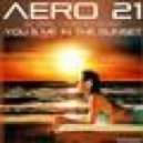 AERO 21 - You & Me In The Sunset  (Original Mix)