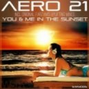 AERO 21 - You & Me In The Sunset  (Farzam\'s Uplifting Remix)
