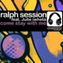 Ralph Session, Julie Iwheta - Come Stay Wih Me  (Original Mix)
