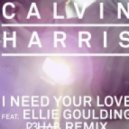 Calvin Harris feat. Ellie Goulding - I Need Your Love  (R3hab Remix)