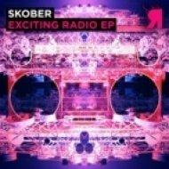 Skober - Exciting Radio  (Original Mix)