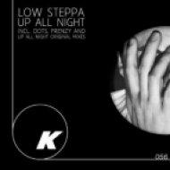 Low Steppa - Up All Night  (Original Mix)
