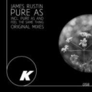 James Rustin - Pure As  (Original Mix)