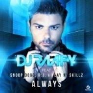 DJ Raafy feat. Snoop Dogg, R.J. & Play N\' Skillz - Always  (Original Pop Mix)