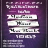 Ugroza & Mazai & Fomin vs. Luna Moor - Indian Want You Back  (D-Rise Mash-Up)