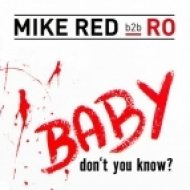 Mike Red B2B Ro - Baby Don\'t You Know ?  (Jordy Remix)