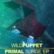 Wildpuppet - Primal Surge  (Original Mix)