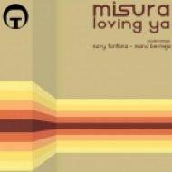 Misura - Loving Ya  (Original Mix)