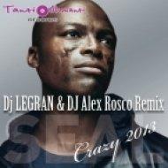 SEAL - Crazy  (Dj LEGRAN & Dj Alex Rosco Remix 2013)