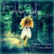Digital Project, Katy Blue - First Date feat. Katy Blue  (Digital Project Original Mix)