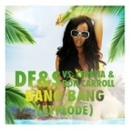 DF&S vs. Ceresia & Ron Carroll - Bang Bang (Explode)  (Shaun Baker Edit)
