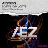 Ataraxia - Lost In The Lights  (Manida Remix)
