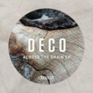 Deco - Across The Grain  (Original Mix)