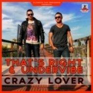 Thats Right & Undervibe - Crazy Lover  (Teknova Edit)