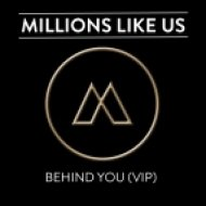 Millions Like Us - Behind You  (VIP)
