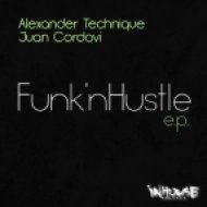Alexander Technique, Funk\'nhustle, Juan Cordovi - Da Funk  (Original Mix)