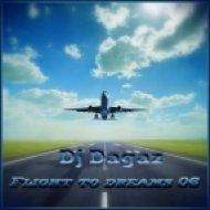 Dj Dagaz - Flight to dreams 06 ()