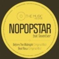 Nopopstar ft. SevenEver - Before The Midnight  (Original Mix)