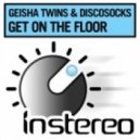 Geisha Twins, Discosocks - Get On The Floor  (Original Mix)