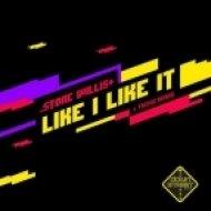 Stone Willis - Like I Like It  (Original Mix)