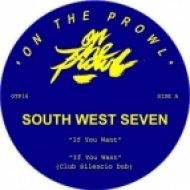 South West Seven - If You Want  (Club Silencio Remix)