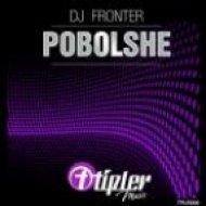 DJ Fronter - Pobolshe  (Original Mix)