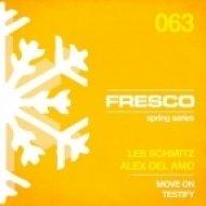 Les Schmitz, Alex Del Amo - Testify  (Original Mix)
