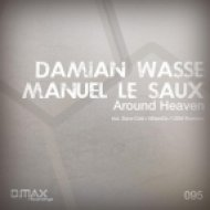 Damian Wasse & Manuel Le Saux - Around Heaven  (Dave Cold Remix)