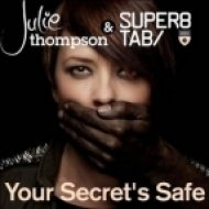 Julie Thompson with Super8 & Tab - Your Secrets Safe  (Original Mix)