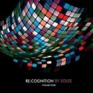 Solee - Re:Cognition, Vol. 4  (Continuous DJ Mix)