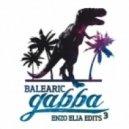 Balearic Gabba Sound System, Sunset Village Inc - So Real (Enzo Elia Ultradubabbestia Edit)