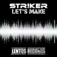 Str!ker - Let\'s Make  (Club Mix)