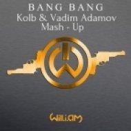 Will.I.Am  -  Bang Bang (Kolb & Vadim Adamov Mash Up)  (Radio Edit)