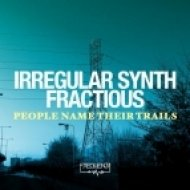 Irregular Synth, Fractious - What\'s Your Name  (Original Mix)