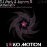 DJ Wady, Juanmy.R - Azterisco  (Sergio Sergi Remix)