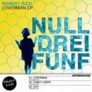 Robert Rizzi - Loverman  (Original Mix)