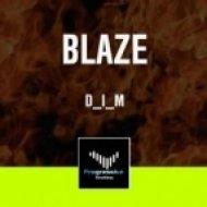 DIM - Blaze  (Original Mix)