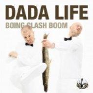 Dada Life - Boing Clash Boom  (DirTy MaN Mix)