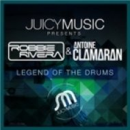 Robbie Rivera, Antoine Clamaran - Legend Of The Drums  (Original Mix)