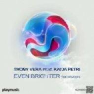 Thony Vera Feat. Katja Petri - Even Brighter  (DJ Geri, Elitist Remix)