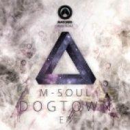M-Soul - Dogtown ()