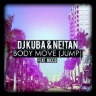 DJ Kuba & Neitan feat. Nicco - Body Move (Jump)  (Extended Mix)