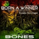 Freddie Mcgregor - Born A Winner  (Bones Remix)